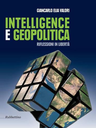 Intelligence e Geopolitica – Giancarlo Elia Valori